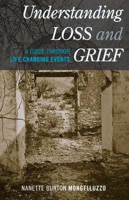 Understanding loss and grief : a guide through life changing events