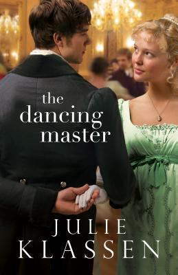 The dancing master / Julie Klassen.