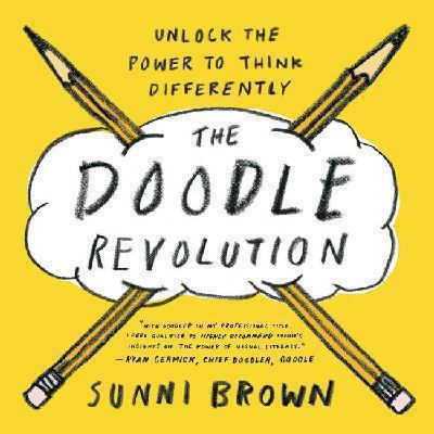 The doodle revolution : unlock the power to think differently