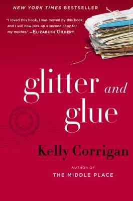 Glitter and glue : a memoir