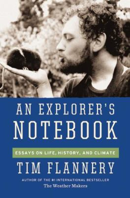 An explorer's notebook : essays on life, history & climate