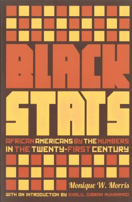 Black stats : African Americans by the numbers in the twenty-first century