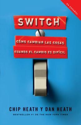 Switch : cómo cambiar las cosas cuando cambiar es difícil