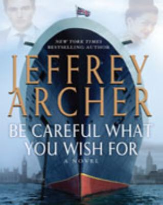 Be careful what you wish for : a novel