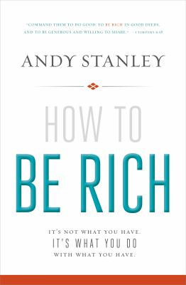 How to be rich : it's not what you have, it's what you do with what you have