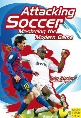 Attacking soccer : mastering the modern game