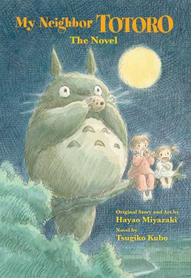 My neighbor Totoro : a novel