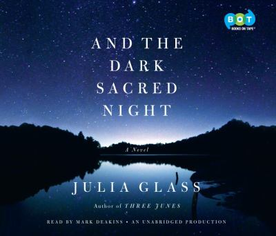 And the dark sacred night [sound recording] : a novel / Julia Glass.