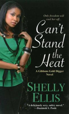 Can't stand the heat : a Gibbons gold digger novel