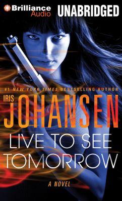 Live to see tomorrow a novel
