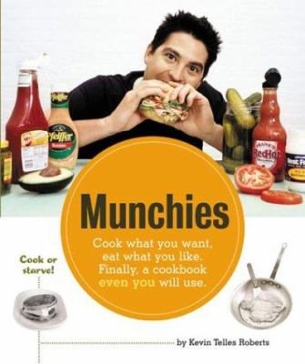 Munchies : cook what you want, eat what you like