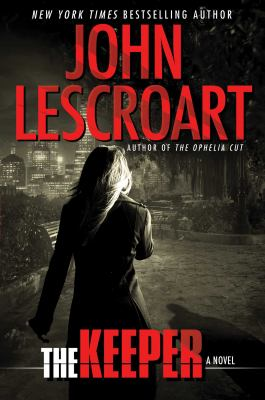 The keeper : a novel / John Lescroart.