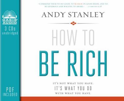 How to be rich it's not what you have, it's what you do with what you have