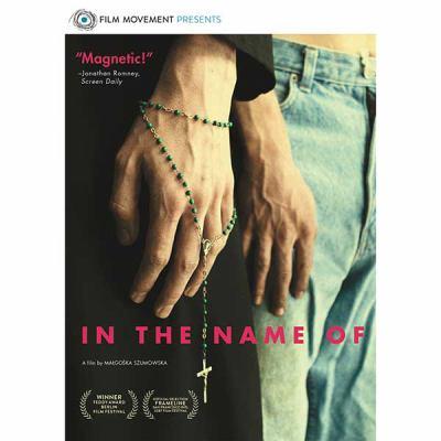 In the name of [videorecording (DVD)] / Film Movement presents ; directed by Małgośka Szumowska ; producer, Agnieszka Kurzydło ; produced by MD4 ; co-produced by Zentropa International, Poland Canal +, Shot-Szumowski.