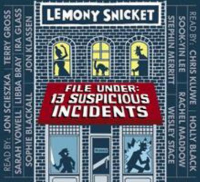 File under, 13 suspicious incidents