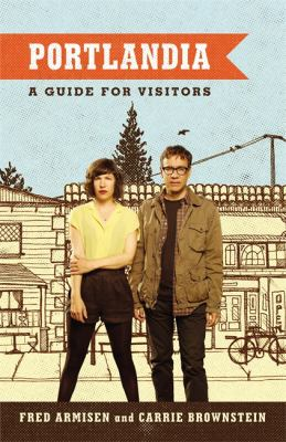 Portlandia : a guide for visitors