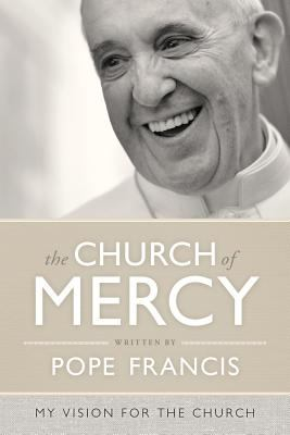 The church of mercy : a vision for the church