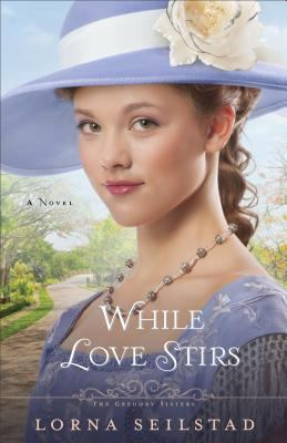 While love stirs : a novel