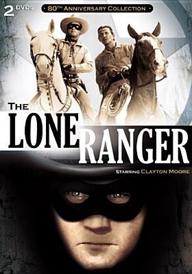 The Lone Ranger : 80th anniversary collection