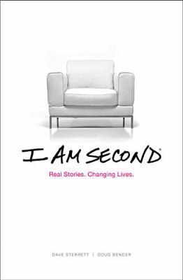 I am second : real stories, changing lives / Doug Bender and Dave Sterrett ; foreword by TBD.