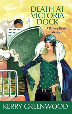 Death at Victoria Dock : a Phryne Fisher mystery
