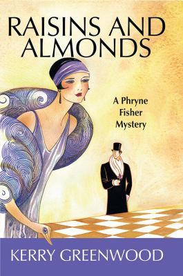 Raisins and almonds : a Phryne Fisher mystery