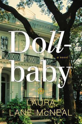 Dollbaby : a novel / Laura Lane McNeal.