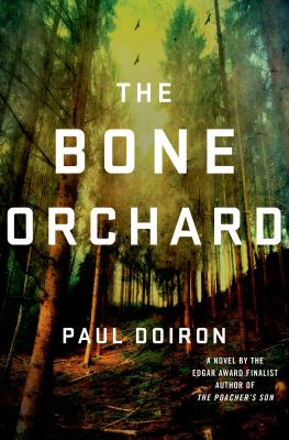 The bone orchard / Paul Doiron.