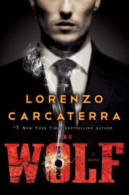 The wolf : a novel / Lorenzo Carcaterra.