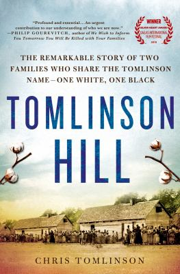 Tomlinson Hill : the remarkable story of two families who share the Tomlinson name-- one white, one black