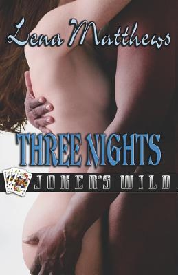 Joker's wild : Three nights
