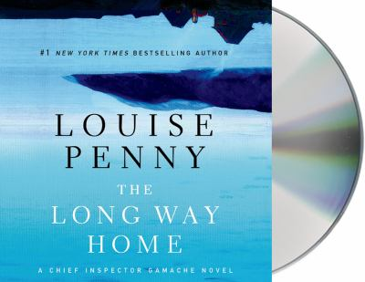 The long way home [sound recording] / Louise Penny.