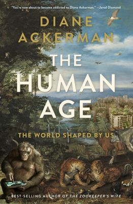 The human age : the world shaped by us
