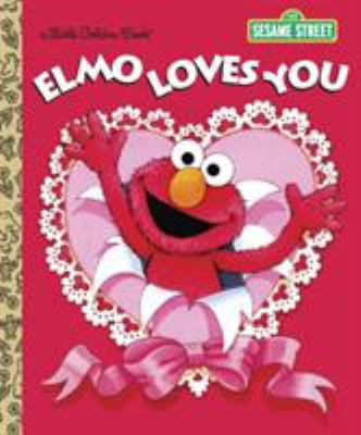 Elmo loves you! : a poem by Elmo