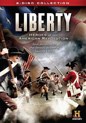 Liberty : heroes of the American Revolution.