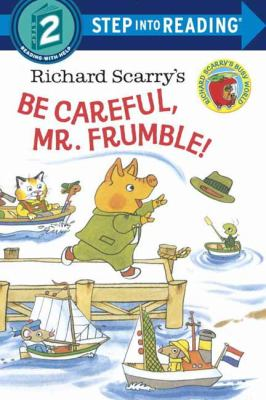 Richard Scarry's Be careful, Mr. Frumble!.
