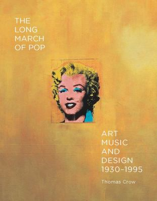 The long march of pop : art, music, and design, 1930-1995