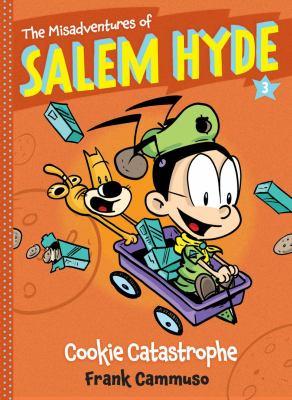 The misadventures of Salem Hyde. 3, Cookie catastrophe
