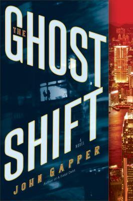 The ghost shift : a novel / John Gapper.