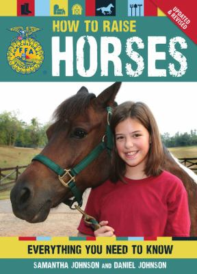 How to raise horses : everything you need to know