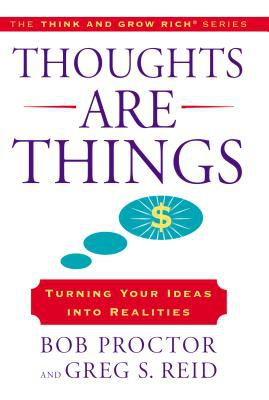 Thoughts are things : turning your ideas into realities