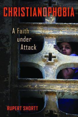 Christianophobia : a faith under attack