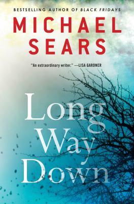 Long way down / Michael Sears.
