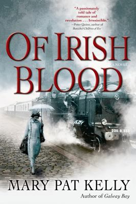 Of Irish blood / Mary Pat Kelly.