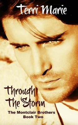 Through the storm : the Montclair brothers. Book 2