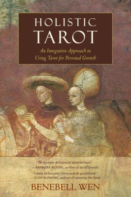 Holistic tarot : an integrative approach to using tarot for personal growth