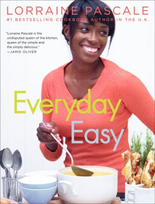 Everyday easy / Lorraine Pascale ; photographs by Myles New.