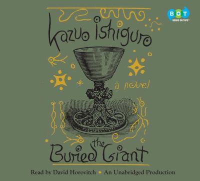 The buried giant : a novel / Kazuo Ishiguro.
