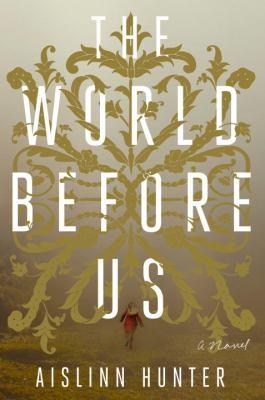 The world before us : a novel