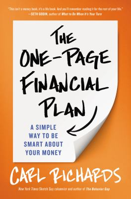 The one-page financial plan : a simple way to be smart about your money / Carl Richards.